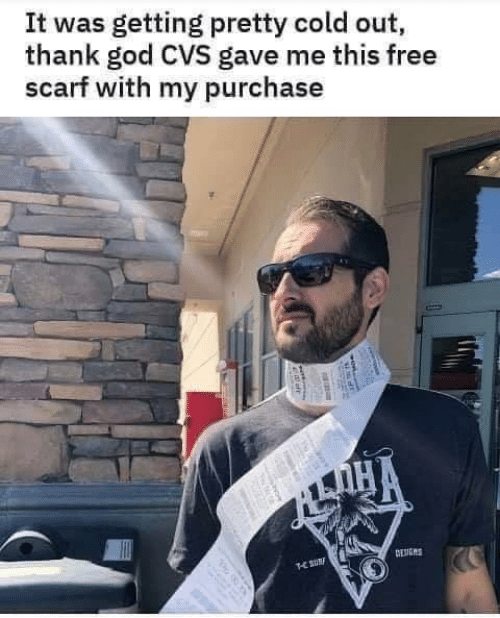 God: It was getting pretty cold out,  thank god CVS gave me this free  scarf with my purchase  DENGNS