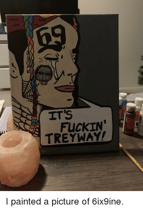 A Picture, Picture, and Fuckin: IT'S  Crafts  FUCKIN  TREYWAY!