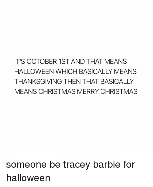 Christmas Halloween Thanksgiving Meme.It S October 1st And That Means Halloween Which Basically