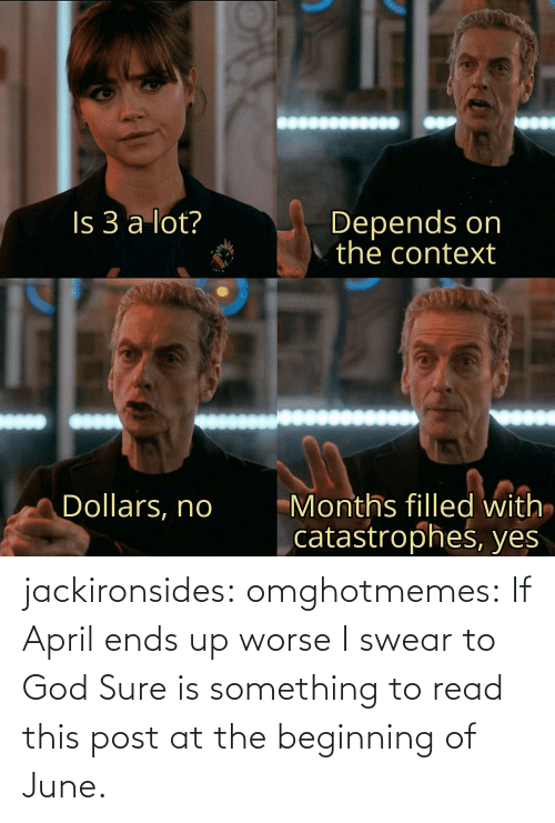 I Swear To God: jackironsides:  omghotmemes: If April ends up worse I swear to God   Sure is something to read this post at the beginning of June.