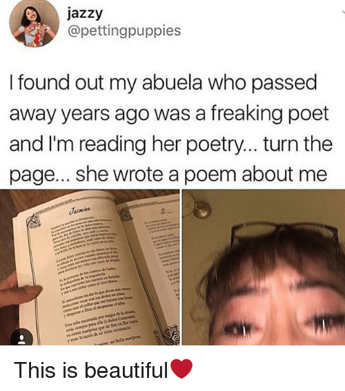 turn the page: jazzy  @pettingpuppies  I found out my abuela who passed  away years ago was a freaking poet  and I'm reading her poetry... .turn the  page... she wrote a poem about me This is beautiful❤️