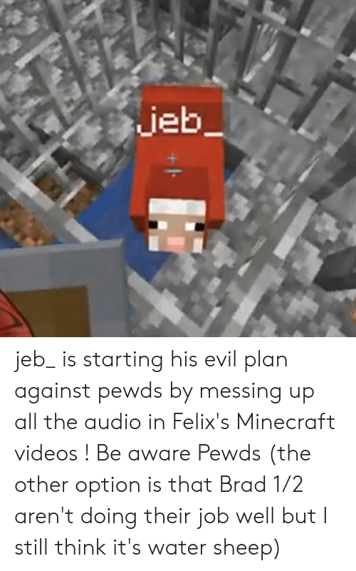 Jeb Jeb_ Is Starting His Evil Plan Against Pewds by Messing Up All