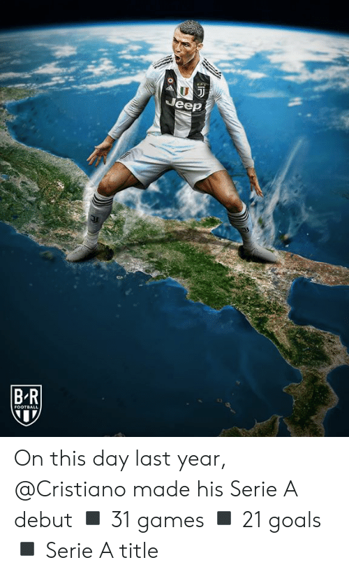 cristiano: Jeep  BR  FOOTBALL On this day last year, @Cristiano made his Serie A debut  ◾️ 31 games ◾️ 21 goals ◾️ Serie A title
