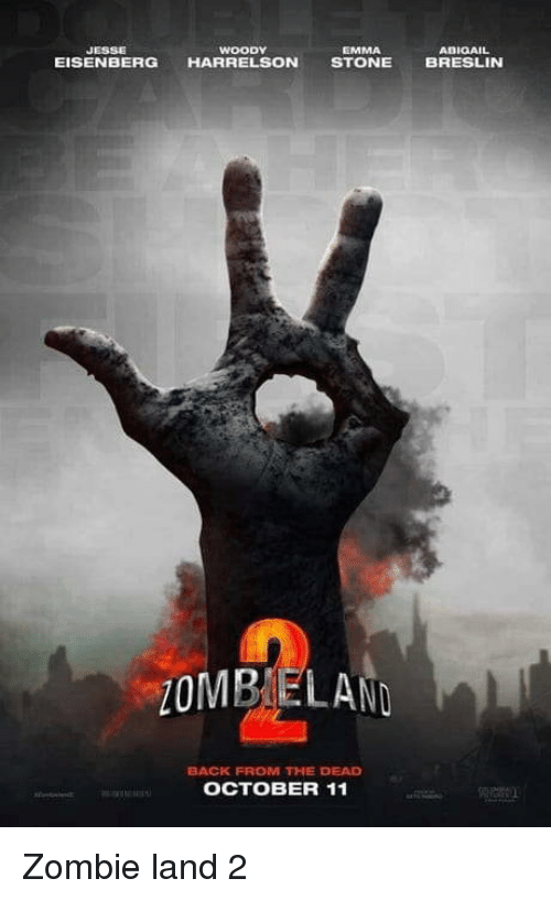 Zombie, Back, and Emma: JESSE  WOODY  EMMA  ADIQAIL  EISENBERG HARRELSON STONE BRESLIN  ZOMB ELAND  BACK FROM THE DEAD  OCTOBER 11 Zombie land 2