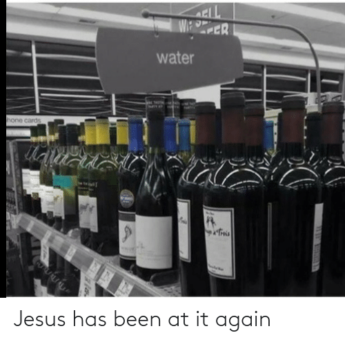 Jesus: Jesus has been at it again