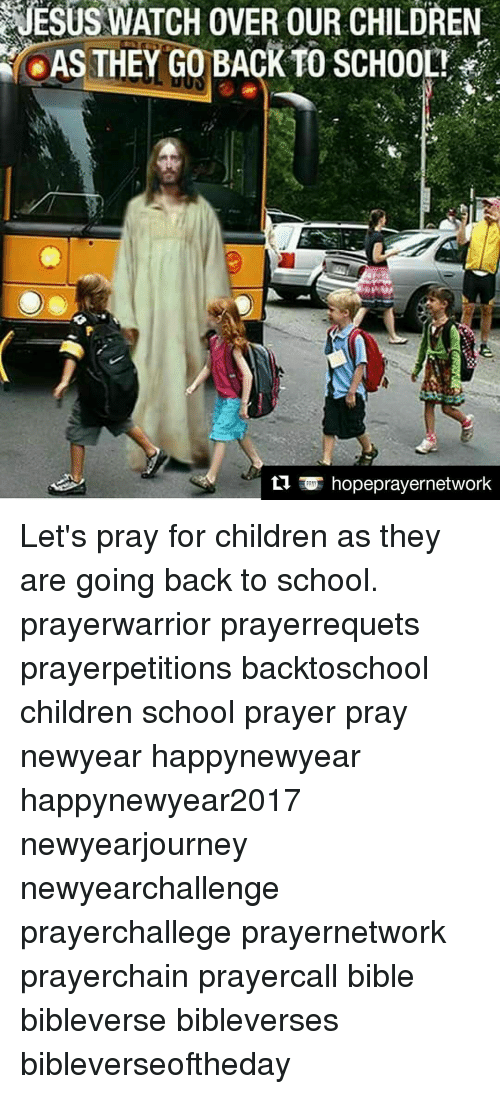 Jesus Watch Over Our Children As They Go Back To School Hope
