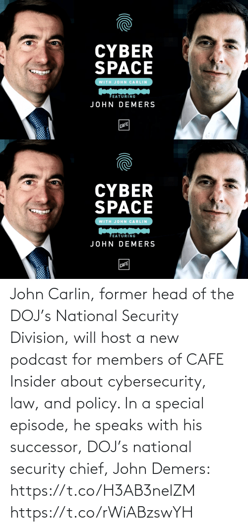 security: John Carlin, former head of the DOJ's National Security Division, will host a new podcast for members of CAFE Insider about cybersecurity, law, and policy. In a special episode, he speaks with his successor, DOJ's national security chief, John Demers: https://t.co/H3AB3nelZM https://t.co/rWiABzswYH
