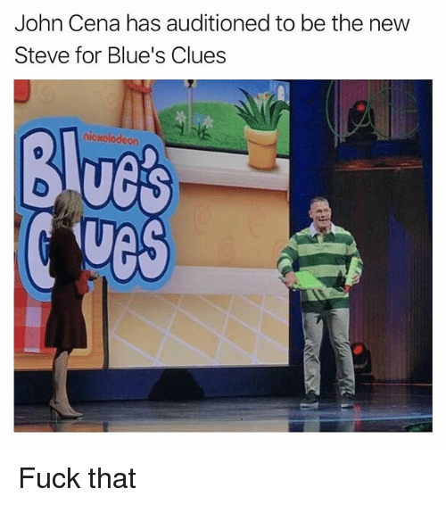 Blue's Clues, John Cena, and Nickelodeon: John Cena has auditioned to be the new  Steve for Blue's Clues  Blucs  des  nickelodeon Fuck that