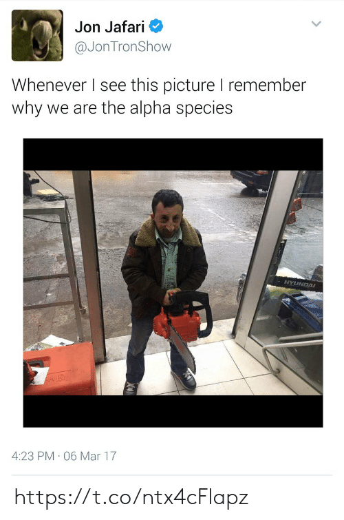 Mar, Alpha, and Species: Jon Jafari  @JonTronShow  Whenever I see this picture I remember  why we are the alpha species  HYUNDA  4:23 PM 06 Mar 17 https://t.co/ntx4cFlapz