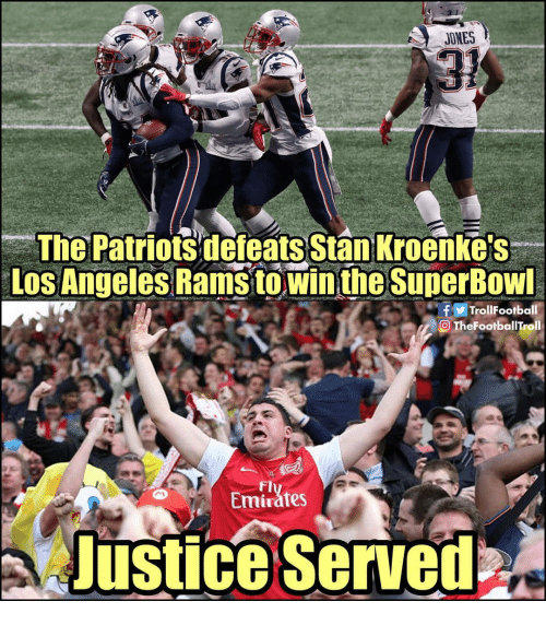 Los Angeles Rams, Memes, and Patriotic: JONES  The Patriots defeats Stan Kroenkes  Los Angeles Rams towin the SuperBowl  fTrollFootball  O TheFootballTroll  Fl  Emirátes  JusticeServed