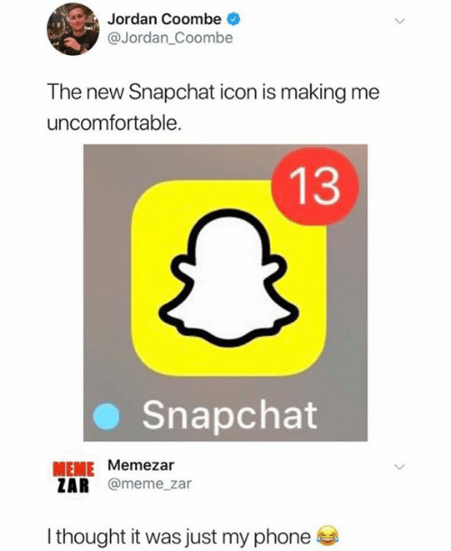 Meme, Phone, and Snapchat: Jordan Coombe  @Jordan_Coombe  The new Snapchat icon is making me  uncomfortable.  13  Snapchat  MEME Memezar  ZAR @meme_zar  I thought it was just my phone