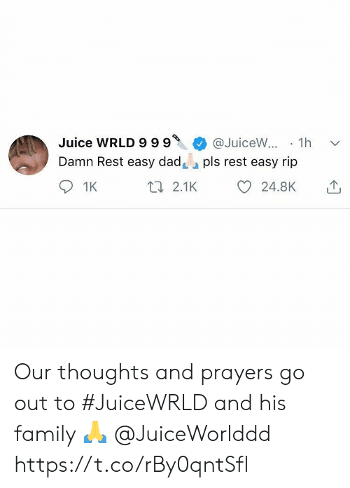 Dad, Family, and Juice: Juice WRLD 999  Damn Rest easy dad  @JuiceW... 1h  pls rest easy rip  1K  11 2.1K  24.8K Our thoughts and prayers go out to #JuiceWRLD and his family 🙏 @JuiceWorlddd https://t.co/rBy0qntSfl