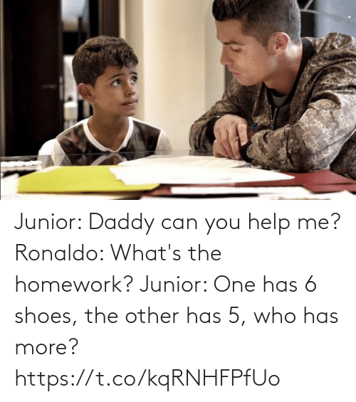 Homework: Junior: Daddy can you help me?  Ronaldo: What's the homework?   Junior: One has 6 shoes, the other has 5, who has more? https://t.co/kqRNHFPfUo