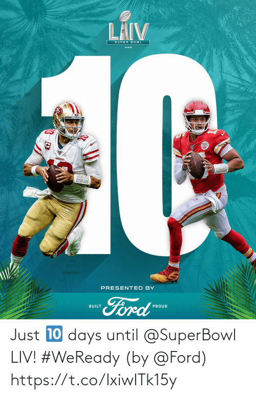 days: Just 🔟 days until @SuperBowl LIV! #WeReady  (by @Ford) https://t.co/IxiwITk15y