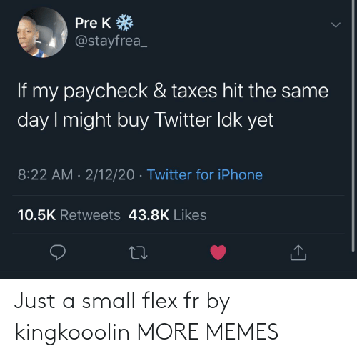 Hilarious: Just a small flex fr by kingkooolin MORE MEMES
