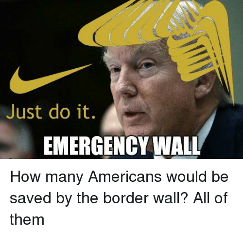 Just Do It, How, and Emergency: Just do it.  EMERGENCY WALL