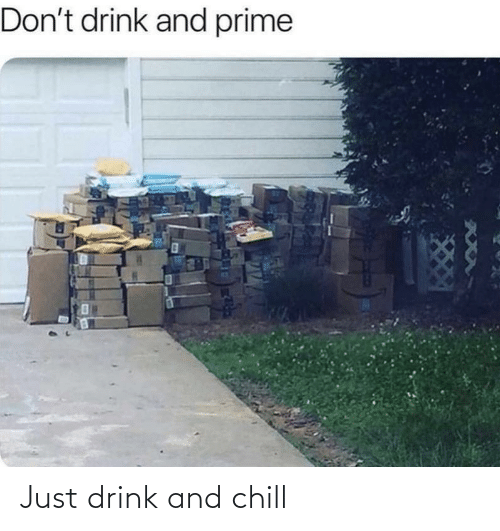 Chill: Just drink and chill