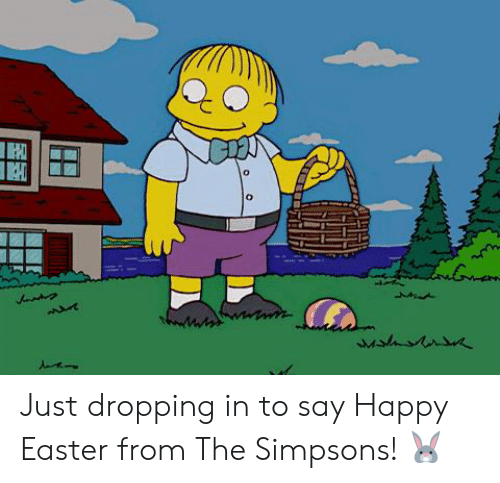 Dank, Easter, and The Simpsons: Just dropping in to say Happy Easter from The Simpsons! 🐰