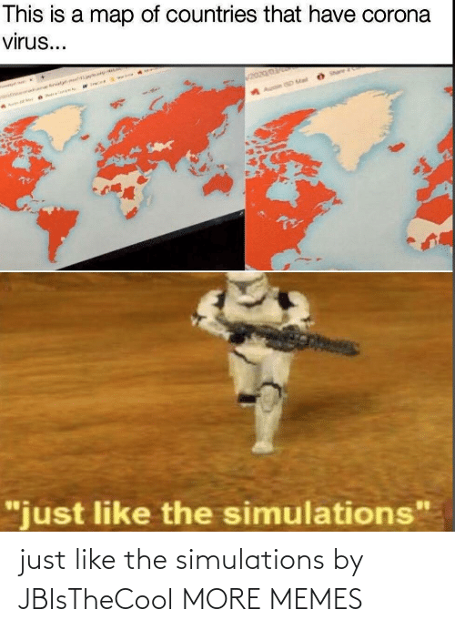 Just Like: just like the simulations by JBIsTheCool MORE MEMES
