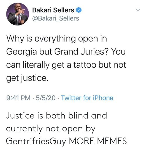 Both: Justice is both blind and currently not open by GentrifriesGuy MORE MEMES