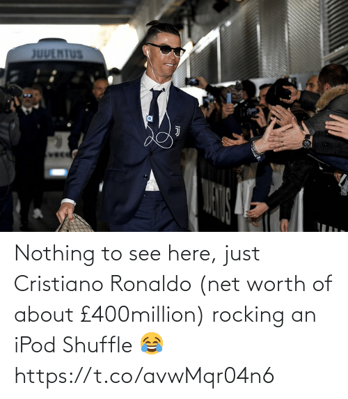 Net Worth: JUUENTUS  vec Nothing to see here, just Cristiano Ronaldo (net worth of about £400million) rocking an iPod Shuffle 😂 https://t.co/avwMqr04n6