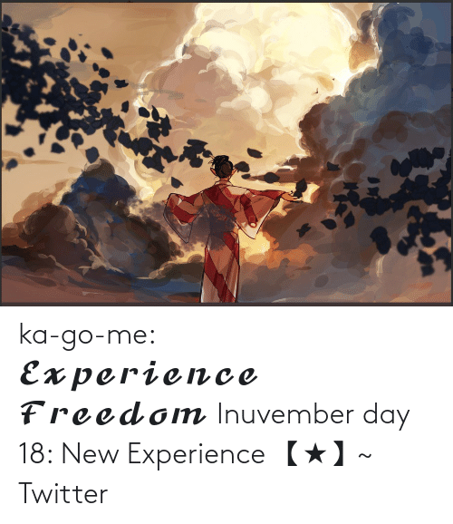 Freedom: ka-go-me:                  𝓔𝔁𝓹𝓮𝓻𝓲𝓮𝓷𝓬𝓮 𝓕𝓻𝓮𝓮𝓭𝓸𝓶 Inuvember day 18: New Experience 【★】~ Twitter