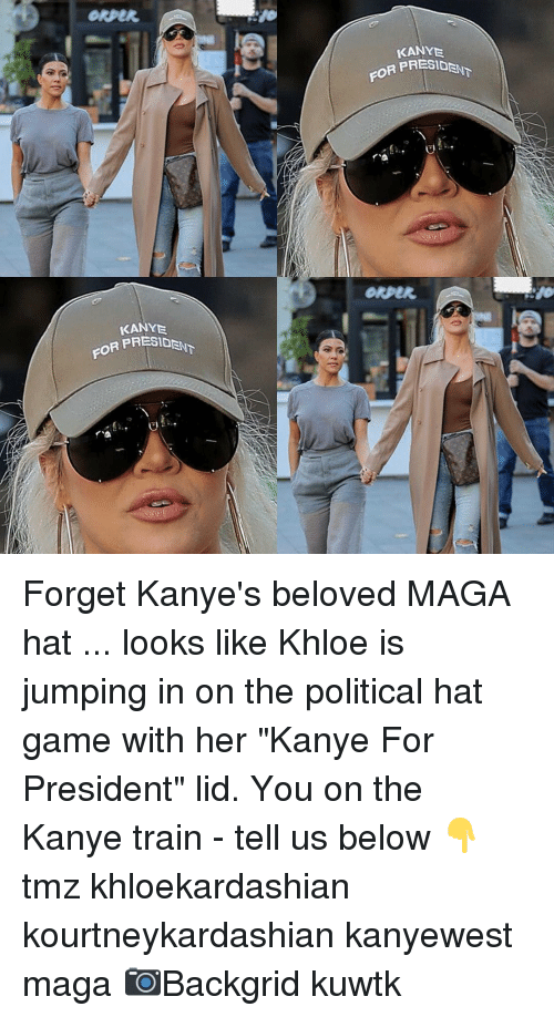 "Kanye, Memes, and Game: KANYE  PRESIDENT  FOR PR  Okper  KANY  PRESIDAN Forget Kanye's beloved MAGA hat ... looks like Khloe is jumping in on the political hat game with her ""Kanye For President"" lid. You on the Kanye train - tell us below 👇 tmz khloekardashian kourtneykardashian kanyewest maga 📷Backgrid kuwtk"