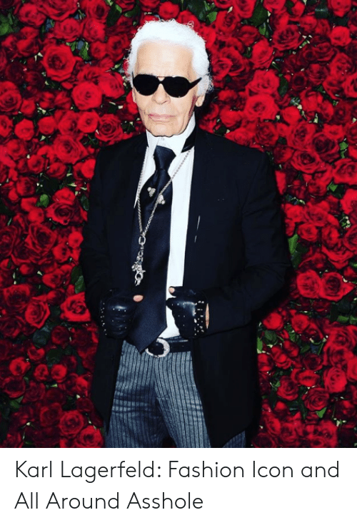 karl lagerfeld: Karl Lagerfeld: Fashion Icon and All Around Asshole