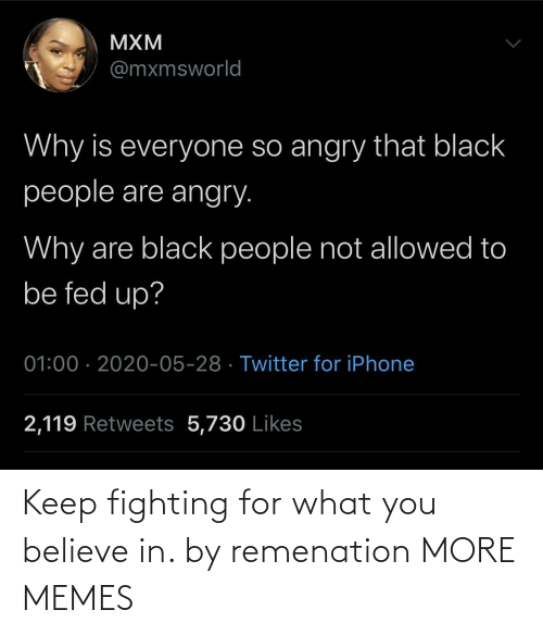 Keep: Keep fighting for what you believe in. by remenation MORE MEMES