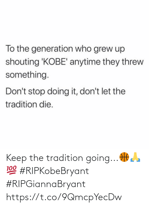 Going: Keep the tradition going...🏀🙏💯 #RIPKobeBryant #RIPGiannaBryant https://t.co/9QmcpYecDw