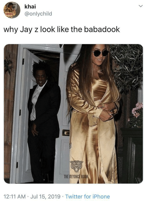 Jul: khai  @onlychild  BAIV  why Jay z look like the babadook  THE BEYONCE ROOM  12:11 AM Jul 15, 2019 · Twitter for iPhone