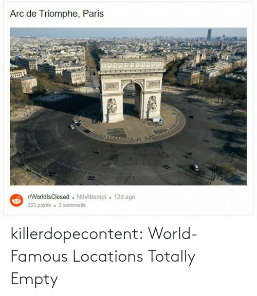 add: killerdopecontent:    World-Famous Locations Totally Empty