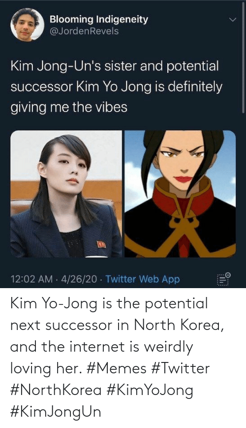 the internet: Kim Yo-Jong is the potential next successor in North Korea, and the internet is weirdly loving her. #Memes #Twitter #NorthKorea #KimYoJong #KimJongUn