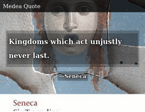Never, Act, and Last: Kingdoms which act unjustly never last.