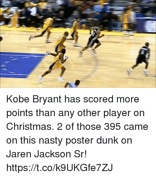 Christmas, Dunk, and Kobe Bryant: Kobe Bryant has scored more points than any other player on Christmas.   2 of those 395 came on this nasty poster dunk on Jaren Jackson Sr!    https://t.co/k9UKGfe7ZJ