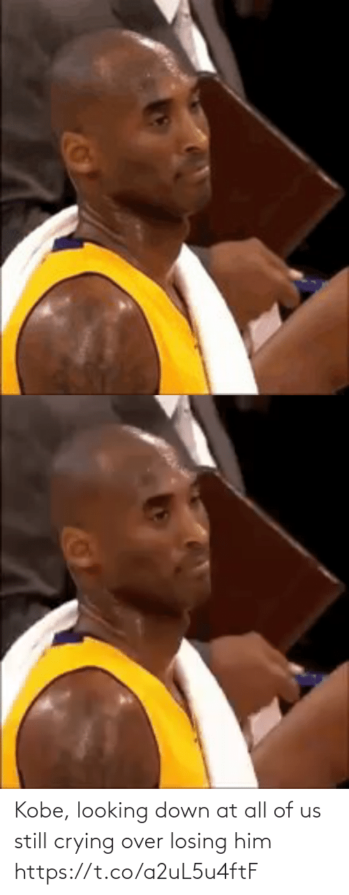 him: Kobe, looking down at all of us still crying over losing him https://t.co/a2uL5u4ftF