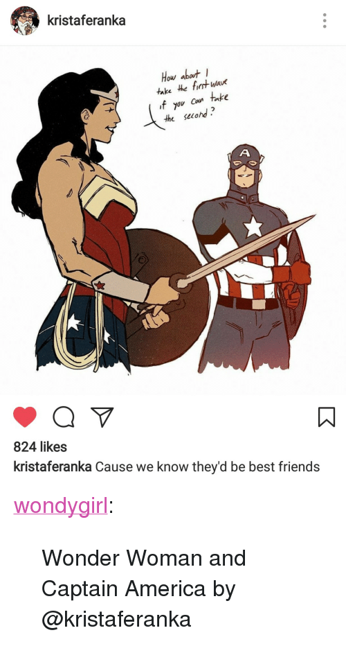 """fyou: kristaferanka  Hou about  take he fit wave  fyou ca take  the selohd.  824 likes  kristaferanka Cause we know they'd be best friends <p><a href=""""http://wondygirl.tumblr.com/post/161404241263/wonder-woman-and-captain-america-by-kristaferanka"""" class=""""tumblr_blog"""">wondygirl</a>:</p>  <blockquote><p>Wonder Woman and Captain America by @kristaferanka</p></blockquote>"""