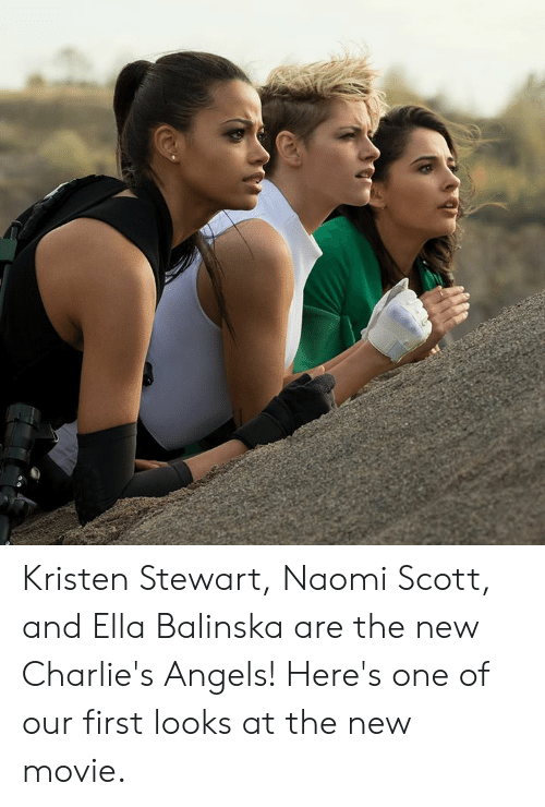 Kristen: Kristen Stewart, Naomi Scott, and Ella Balinska are the new Charlie's Angels! Here's one of our first looks at the new movie.