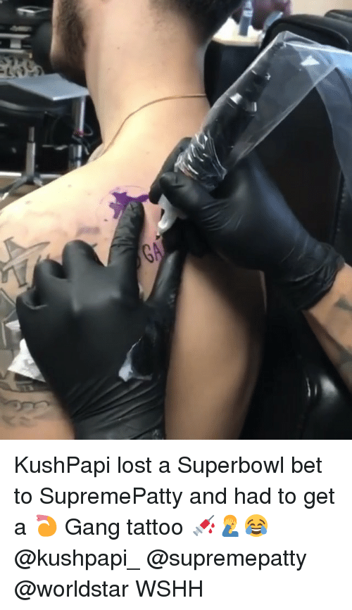 Memes, Worldstar, and Wshh: KushPapi lost a Superbowl bet to SupremePatty and had to get a 🍤 Gang tattoo 💉🤦‍♂️😂 @kushpapi_ @supremepatty @worldstar WSHH
