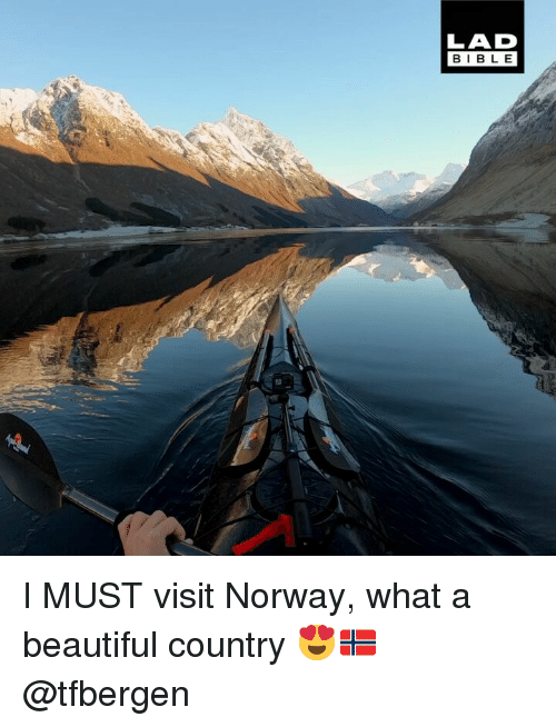 Beautiful, Memes, and Norway: LAD  BIBL E I MUST visit Norway, what a beautiful country 😍🇳🇴 @tfbergen