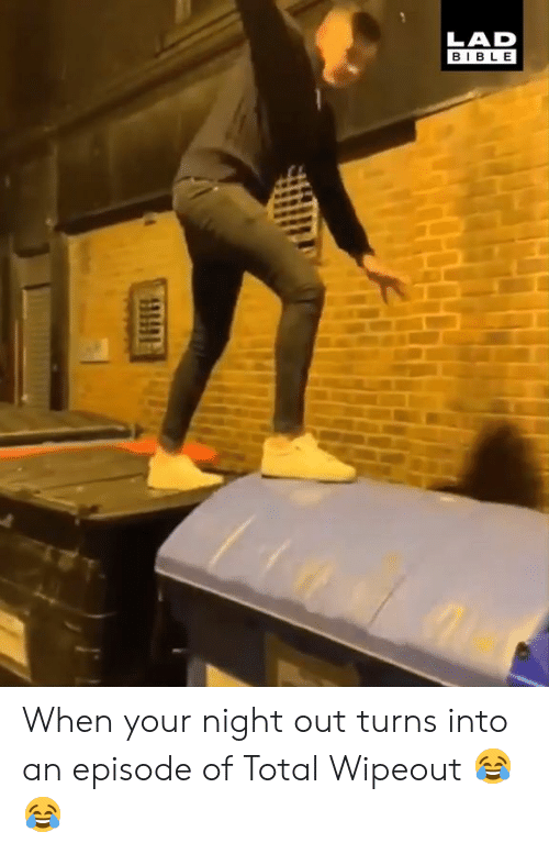 Lad Bible When Your Night Out Turns Into An Episode Of Total Wipeout