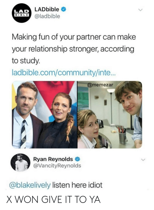 Community, Ryan Reynolds, and Bible: LADbible  LAD  BIBLE@ladbible  Making fun of your partner can make  your relationship stronger, according  to study  ladbible.com/community/inte...  @memezar  Ryan Reynolds  @VancityReynolds  @blakelively listen here idiot X WON GIVE IT TO YA