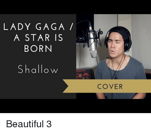 Lady Gaga: LADY GAGA  A STAR IS  BORN  Shallow  COVER Beautiful 3