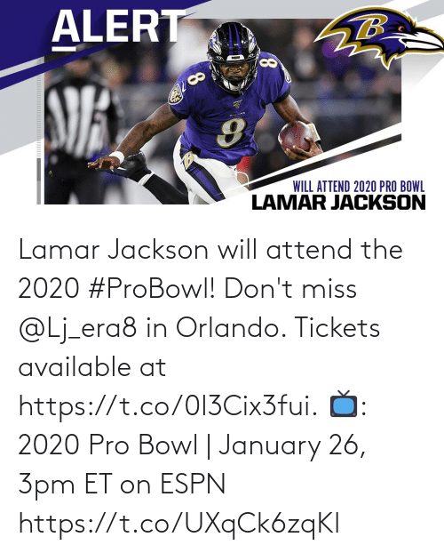 dont: Lamar Jackson will attend the 2020 #ProBowl!  Don't miss @Lj_era8 in Orlando. Tickets available at https://t.co/0l3Cix3fui.  📺: 2020 Pro Bowl | January 26, 3pm ET on ESPN https://t.co/UXqCk6zqKl