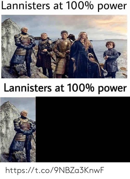 Power, 100, and Https: Lannisters at 100% power  Lannisters at 100% power https://t.co/9NBZa3KnwF
