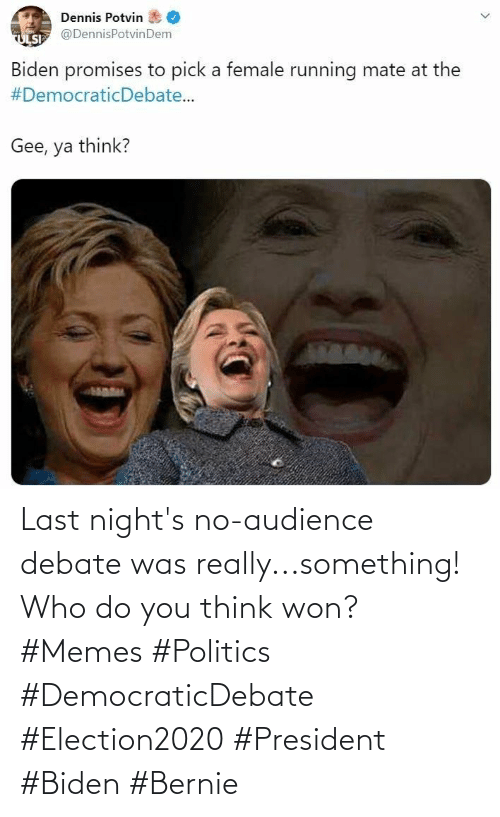 Bernie: Last night's no-audience debate was really...something! Who do you think won? #Memes #Politics #DemocraticDebate #Election2020 #President #Biden #Bernie