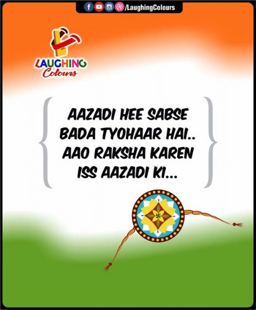 Colours: LaughingColours  f  LAUGHING  Colours  AAZADI HEE SABSE  BADA TYOHAAR HA..  AAO RAKSHA KAREN  ISS AAZADI K..
