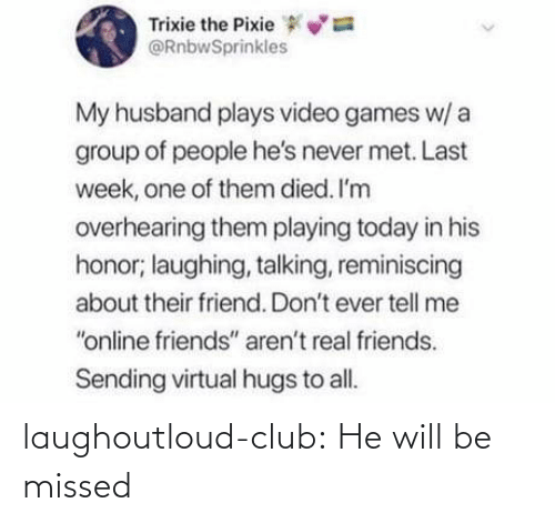 Will Be: laughoutloud-club:  He will be missed
