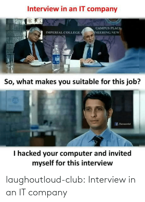 club: laughoutloud-club:  Interview in an IT company