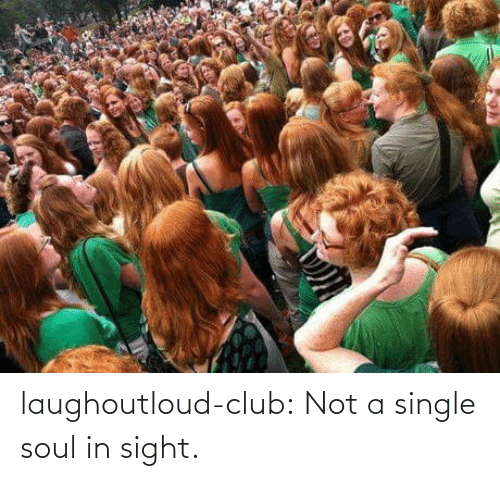 Not A: laughoutloud-club:  Not a single soul in sight.